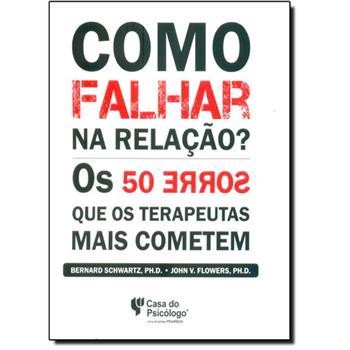 58076_como-falhar-na-relacao-os-50-erros-que-os-terapeutas-mais-cometem-36325_m6_636125710808602000